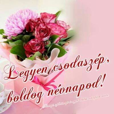 névnapi idézetek képekkel Névnapi köszöntő . | Happy birthday to you, Birthday wishes, Name day