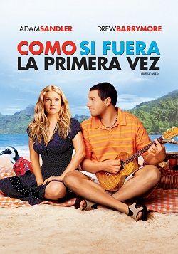 Como Si Fuera La Primera Vez Online Latino 2004 50 First Dates