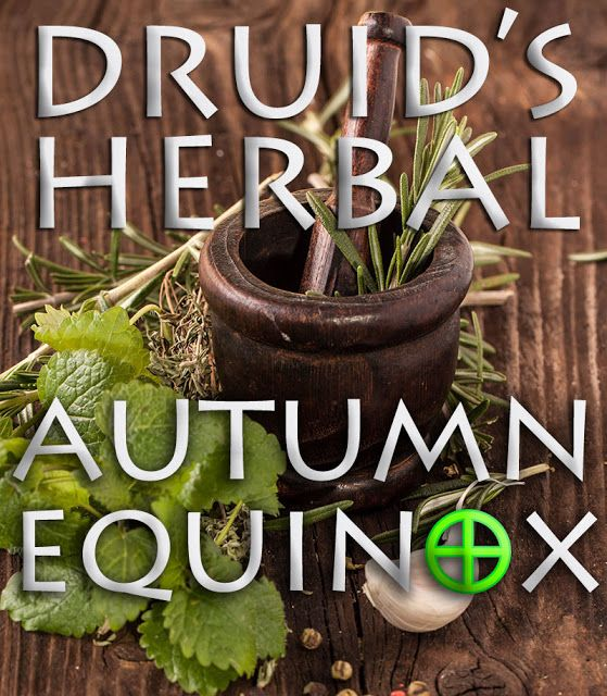 the Druid's herbal  for the Autumn Equinox  Mabon-Mean Fomhair #autumnalequinox
