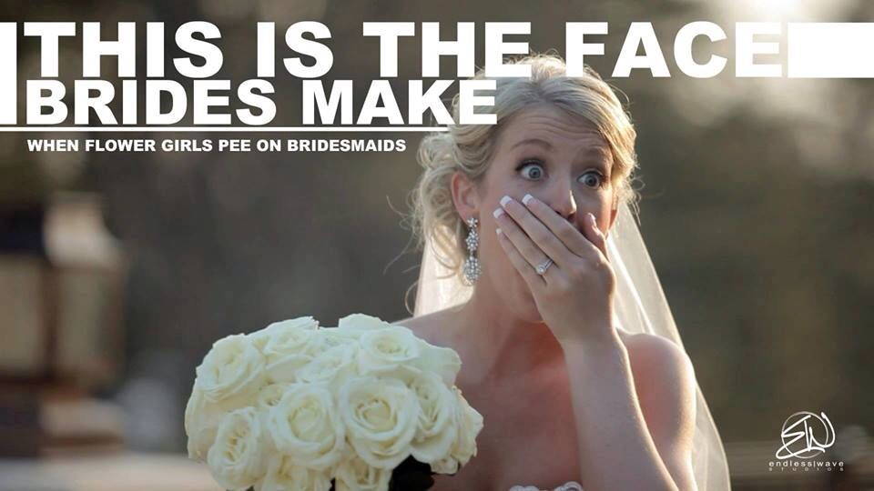 This is the face brides make when flower girls pee on bridesmaids