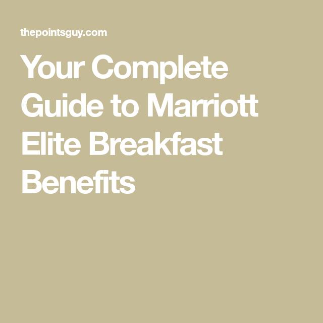 Your Complete Guide To Marriott Elite Breakfast Benefits