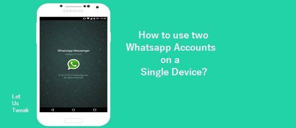 How to use 2 Whatsapp Accounts on a Single Device?