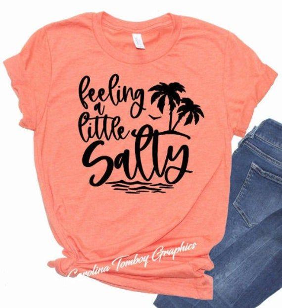 Feeling a Little Salty, Salty Shirt, Beach Shirt, Feeling Salty, Beach, Salty, Vacation Shirt, Beach Shirt, Beach Gift, Vacation Gift