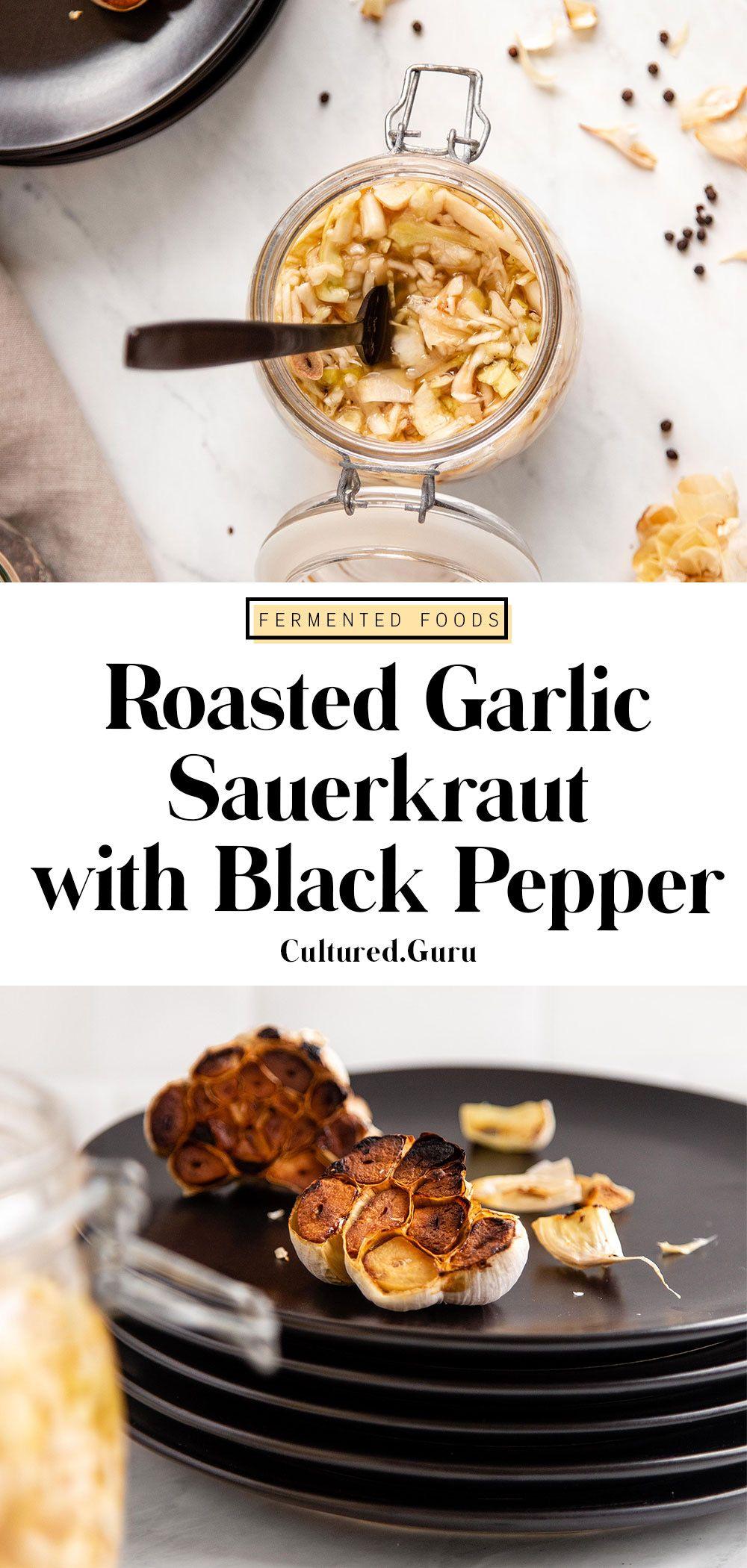 Roasted Garlic Sauerkraut With Black Pepper Cultured Guru Recipe In 2020 Roasted Garlic Stuffed Peppers Fermented Sauerkraut