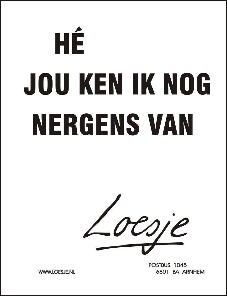 Citaten Van Loesje : Pin van feikje veen op teksten pinterest spreuken