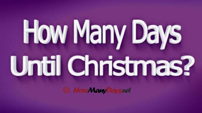 How Many Days Till Christmas How Many Days Until Christmas How Many Days Left Christmas How Many Days In 2020 Days Until Christmas How Many Days How Many Days Till
