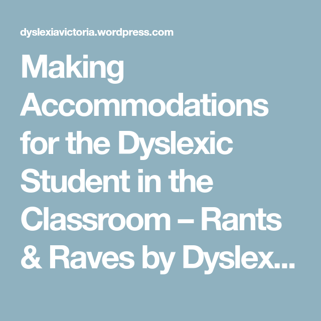 Making Accommodations for the Dyslexic Student in the ...