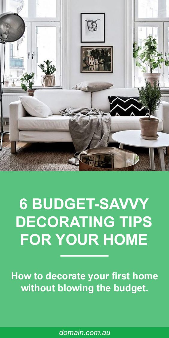How to decorate your first home without blowing the budget ...