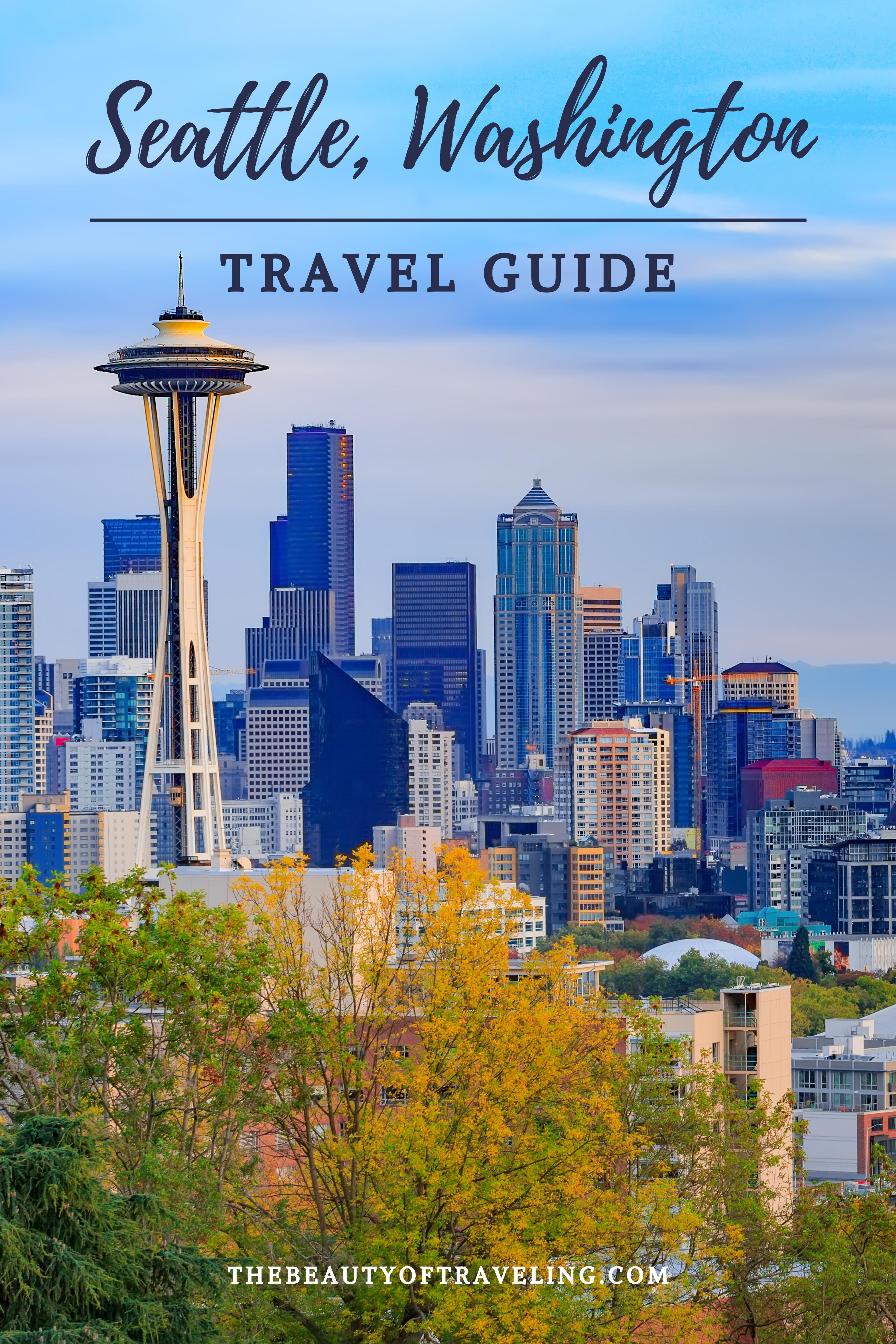 Seattle Washington Travel Guide Seattle Travel Washington