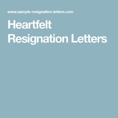 Heartfelt Resignation Letters Pinterest Resignation letter