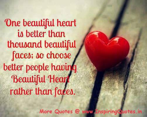 Escolha as pessoas pelo coração, não pela beleza do rosto...Um coração bom vale mais que mil rosto bonitos!