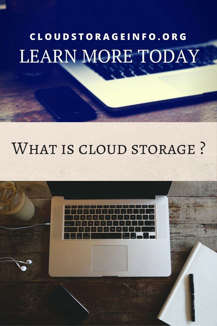 cloud storage definition and what is it ? | learn more today
