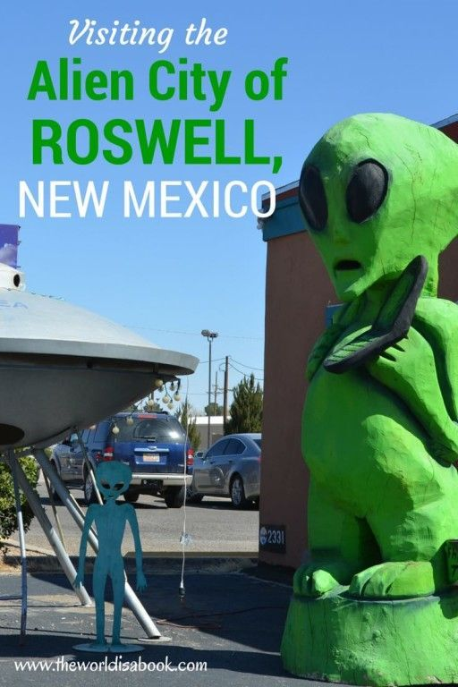 Visiting The Alien City Of Roswell New Mexico P60G Places To Go Best Inspirational Alien City