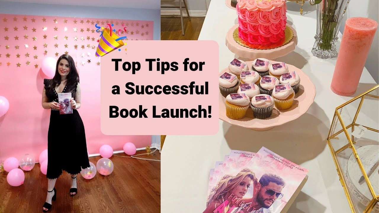 HOW TO HOST A SUCCESSFUL BOOK LAUNCH PARTY I TOP 10 TIPS