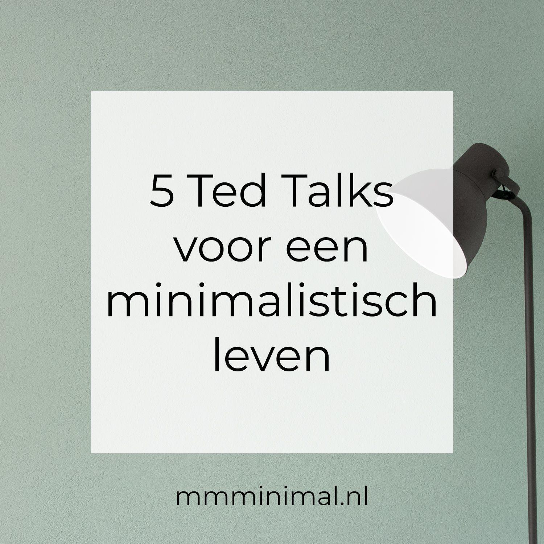 Wordt ook minimalist en laat je inspireren door deze 5 Ted Talks over minimalistisch leven #minimalisme #minimalist #minimalism #minimalistisch leven #minimalistisch leven