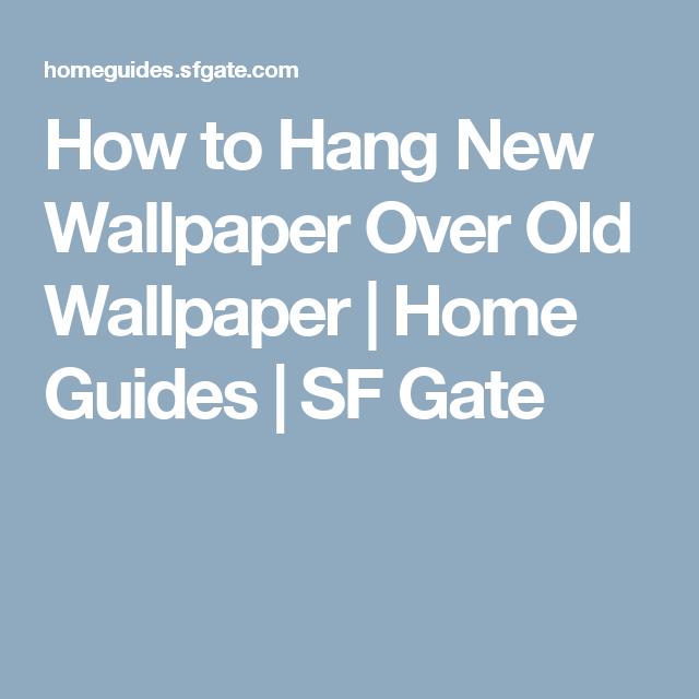 How To Hang New Wallpaper Over Old Wallpaper Handyman Wallpaper