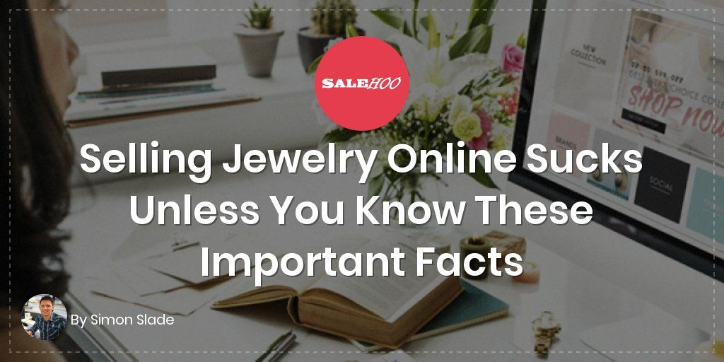 How to Sell Jewelry Online What You MUST Do to Succeed in