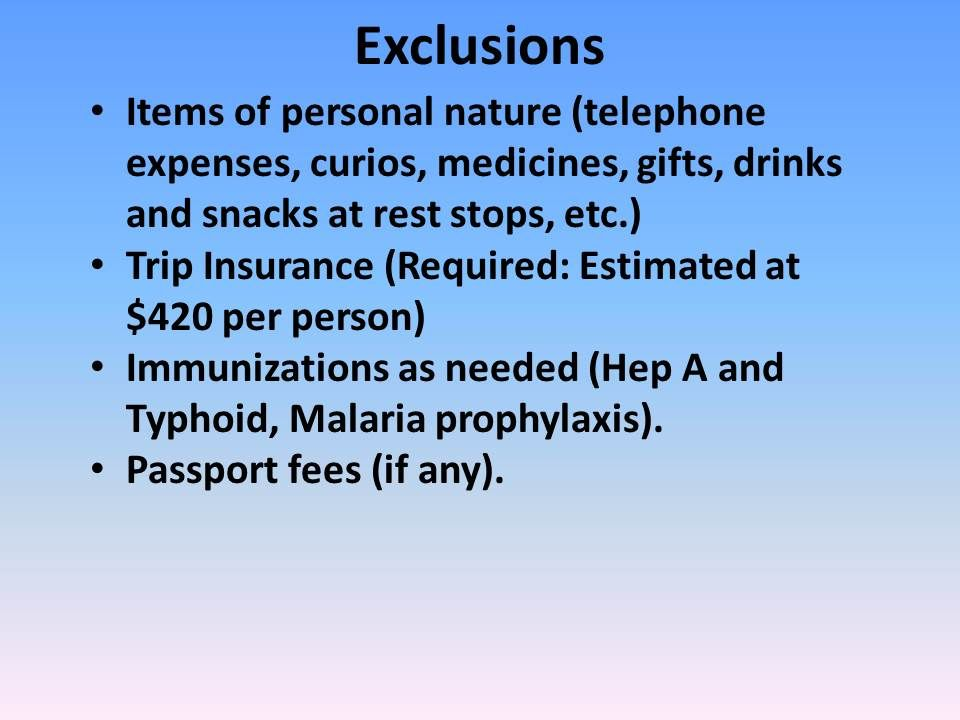 Exclusions continued Travel insurance, Trip