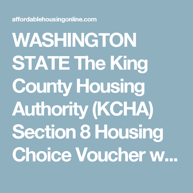 WASHINGTON STATE The King County Housing Authority KCHA Section 8 Choice Voucher Waiting