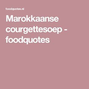 Marokkaanse courgettesoep - foodquotes