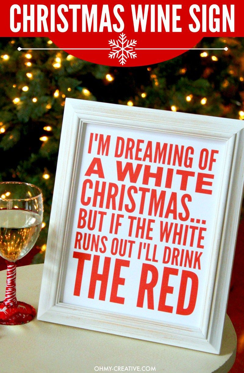 I M Dreaming Of A White Christmas Wine Sign Printable Oh My Creative Diy Christmas Party White Christmas Wine Sign Christmas Wine