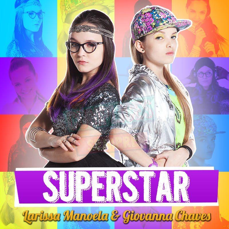 Larissa Manoela - SuperStar ft. Giovanna Chaves ( Trilha Sonora Cúmplice. e01e643cb7