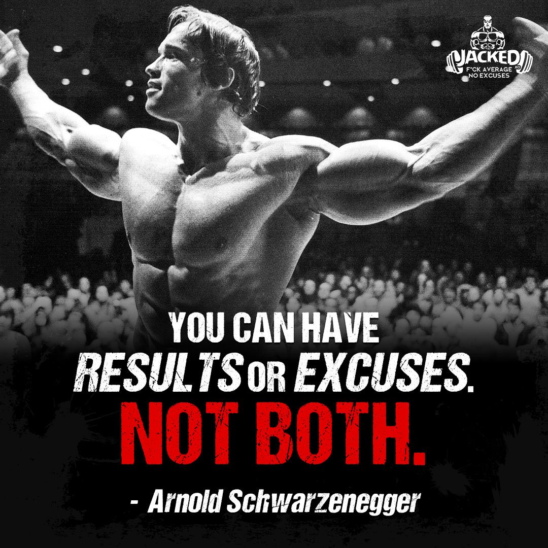 You can have results or excuses not both arnold schwarzenegger you can have results or excuses not both arnold schwarzenegger malvernweather Image collections