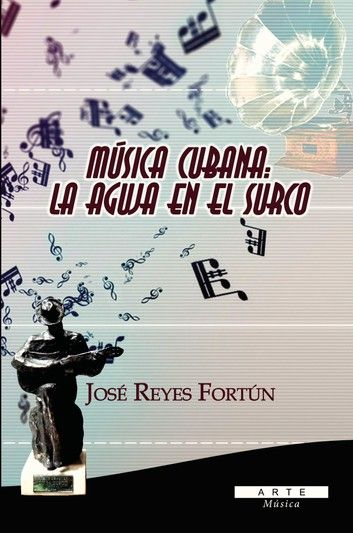 Buy Música cubana by  José Reyes Fortún and Read this Book on Kobo's Free Apps. Discover Kobo's Vast Collection of Ebooks and Audiobooks Today - Over 4 Million Titles!