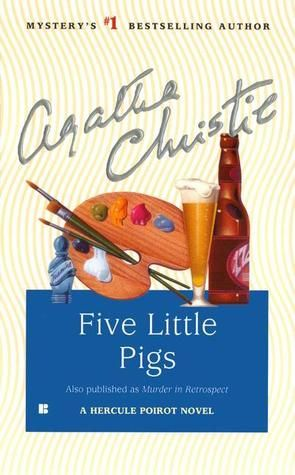 Hercule Poirot #24: Five Little Pigs by Agatha Christie || ★★★ - reading level, ages 14 & up