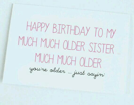 Sister Birthday Funny Wishes Memes Presents Greetings