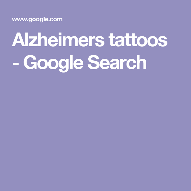 Alzheimers tattoos - Google Search