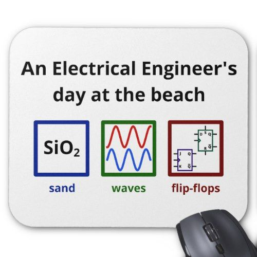 An Electrical Engineer S Day At The Beach Mouse Pad Engineers Day Electrical Engineering Engineering