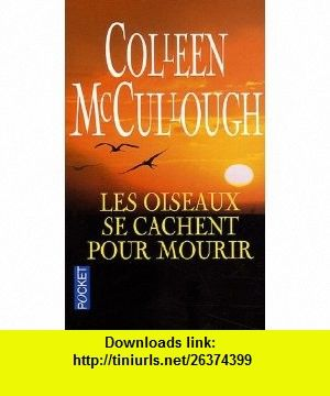 Les oiseaux se cachent pour mourir (French Edition) (9782266158299) Colleen McCullough , ISBN-10: 2266158295  , ISBN-13: 978-2266158299 ,  , tutorials , pdf , ebook , torrent , downloads , rapidshare , filesonic , hotfile , megaupload , fileserve
