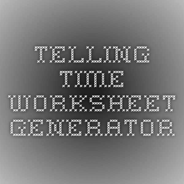 Telling Time Worksheet Generator Can Create Your Own Worksheets