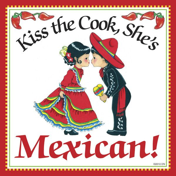 Mexican Gift Idea Tile: Kiss Mexican Cook... – DutchNovelties #mexicancooking