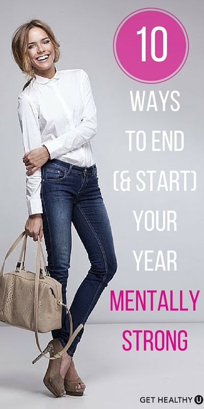 """If there's one thing I know for sure, it's this: Your life won't work until you do. So much of what you want to accomplish with your health, fitness and personal goals all depends on the state of your mind. Capture a """"can do"""" spirit by using these tips to end the year (and start the next one) mentally strong!"""