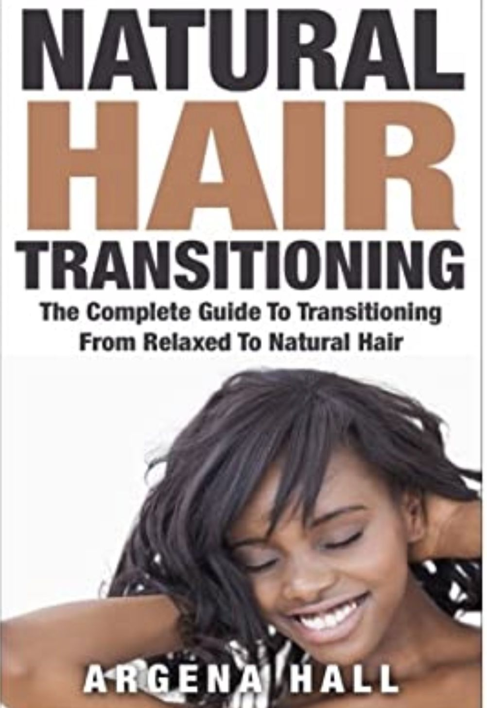 Natural Hair Transitioning eBook : The Complete Guide To Transitioning From Relaxed To Natural Hair