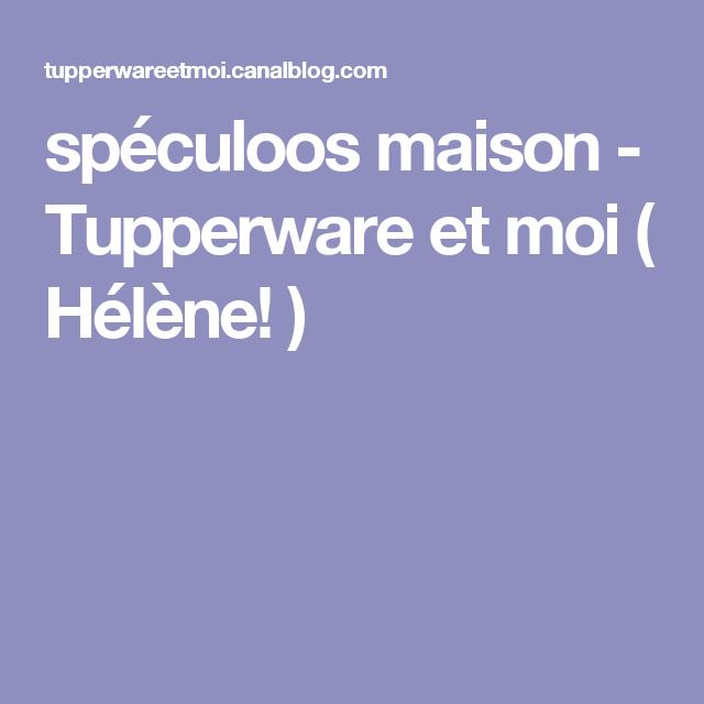 spéculoos maison - Tupperware et moi ( Hélène! )