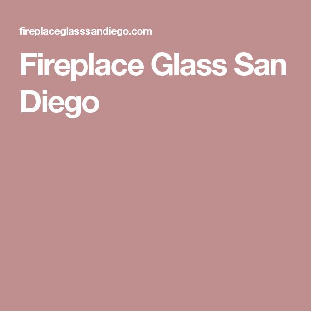 Fireplace Glass San Diego Glass Fireplace