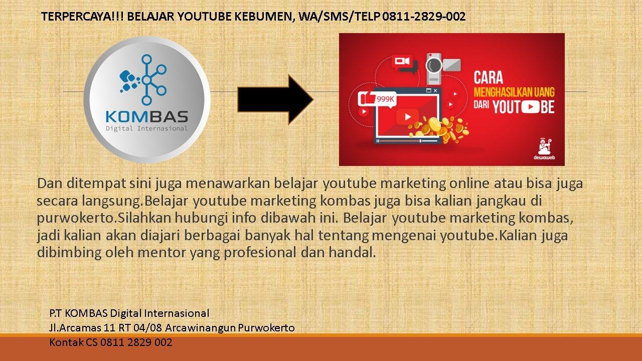 Terpercaya Belajar Youtube Kebumen Wa Sms Telp 0811 2829 002 Belajar Youtube Marketing