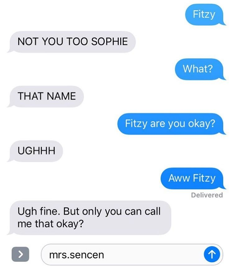 Only You Can Call Me That Okay Sophitz Forever