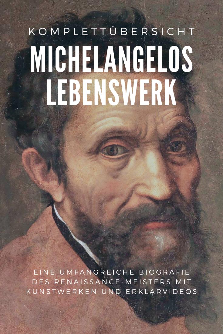 Michelangelo Buonarroti Biografie Lebenslauf Und Kunstlerischer Einfluss Michelangelo Kunstgeschichte Biografie