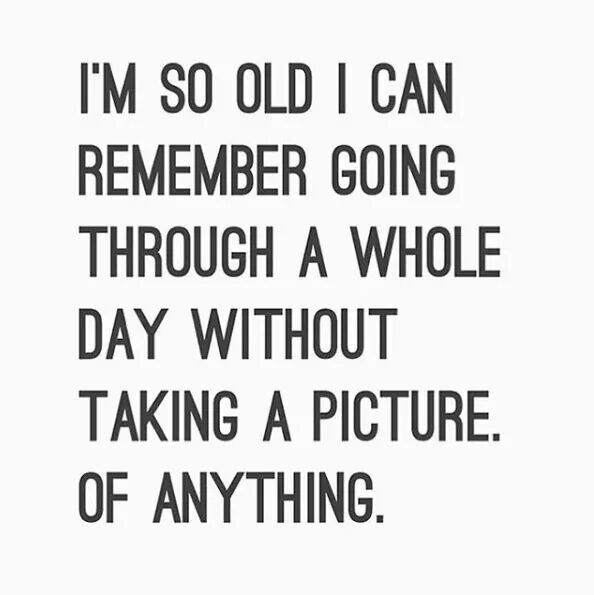 And I still don't,  cuz I have a dumb phone with a bad camera!