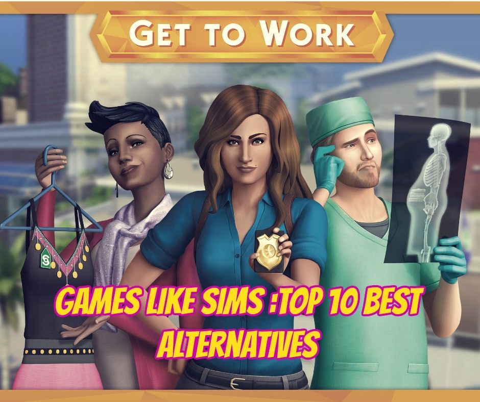 Games like Sims Top 10 Best Alternatives