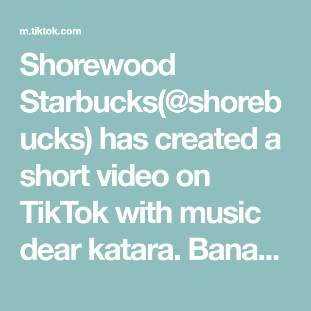 Shorewood Starbucks Shorebucks Has Created A Short Video On Tiktok With Music Dear Katara Bananas Foster Frappucc In 2021 Starbucks Barista Shorewood Bananas Foster
