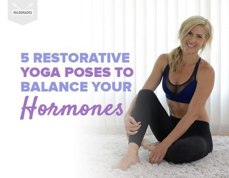 5 yoga poses to balance your hormones  restorative yoga