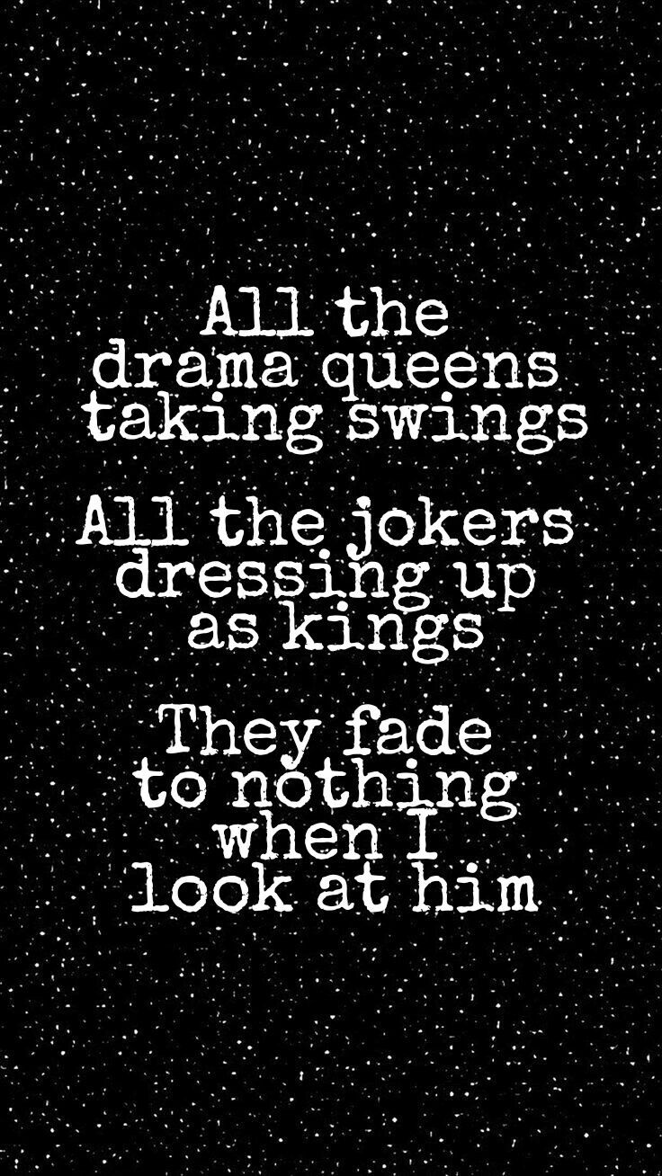 All The Drama Queens Taking Swings All The Jokers Dressing Up As Kings They Fade To Nothing Taylor Swift Lyrics Taylor Swift Quotes Taylor Swift Lyric Quotes