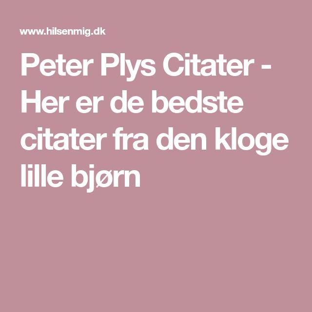 de bedste citater Peter Plys Citater   Her er de bedste citater fra den kloge lille  de bedste citater