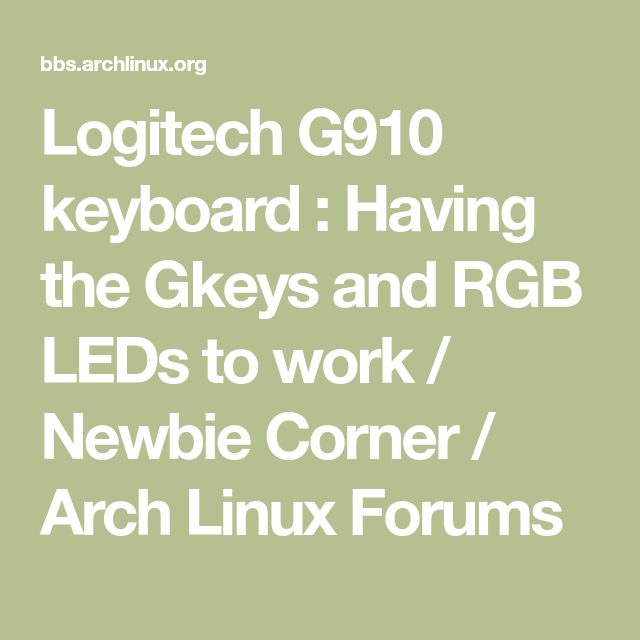 Logitech G910 keyboard : Having the Gkeys and RGB LEDs to work