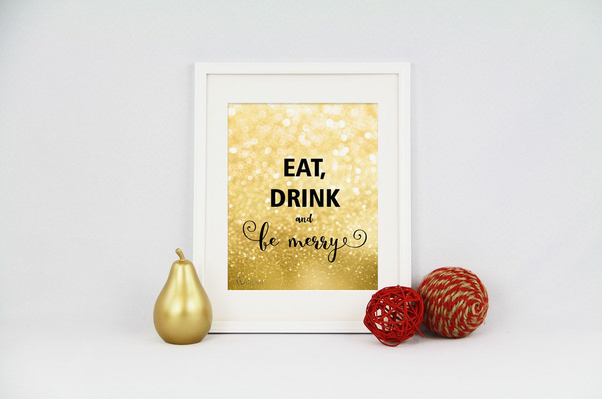 Christmas wall decor printable: Eat, Drink and be Merry Gold ...